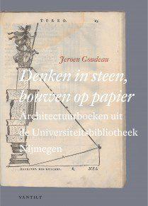 Denken in steen, bouwen op papier, auteur Jeroen Goudeau